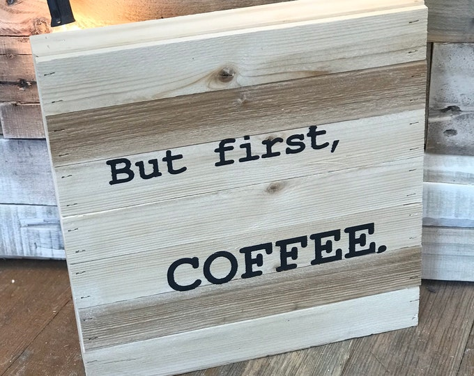 But first, coffee! Wooden pallet sign