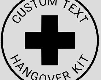 CUSTOM TEXT for hangover, survival and recovery kits