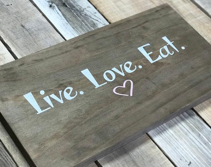 Live. Love. Eat Sign