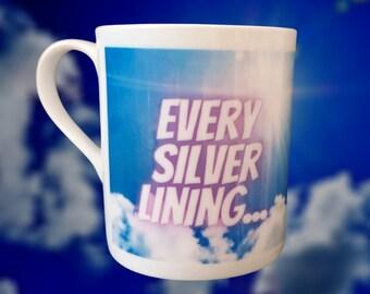 Every Silver Lining Has A Cloud China Mug