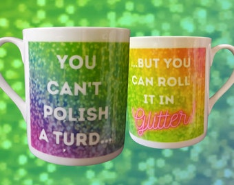You Can't Polish a Turd - China Mug