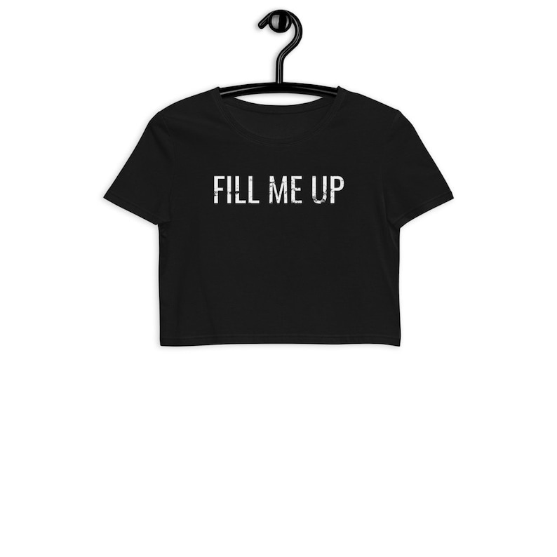 Submissive Clothing Breeding Kink Fill Me Up Women\u2019s Organic Crop Top BDSM Gear For Women