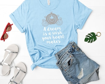 Cinderella A Dream Is Wish Your Heart Makes Unisex T Shirt