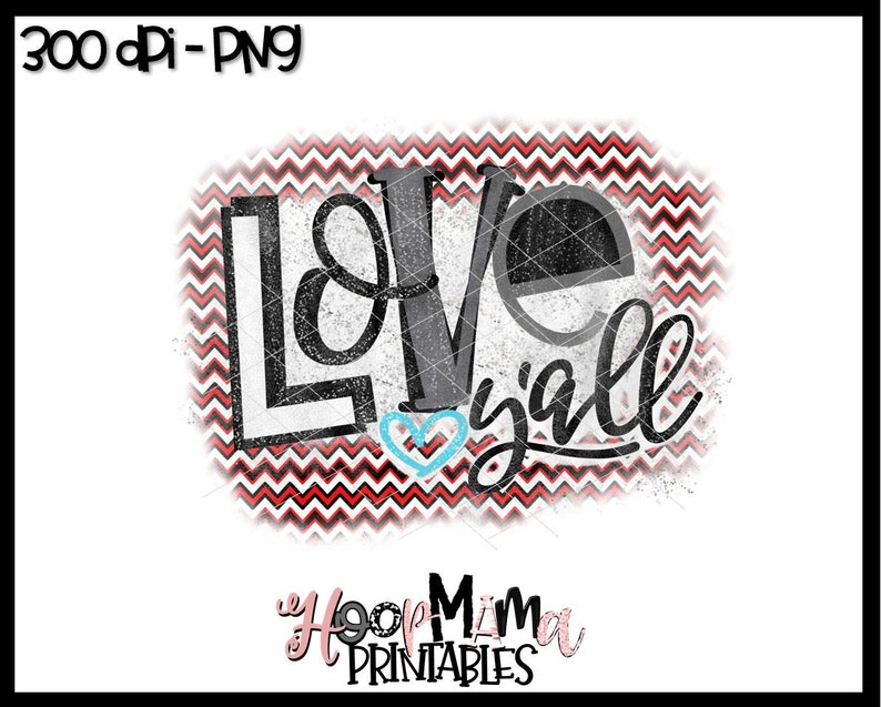 Download Love Y'all Valentine's Day Printable Sublimation Or   Etsy