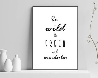 Be cheeky, wild and wonderful, gift for sister, brother, nephew, teenager, boy girl room decoration, teen bedroom