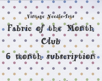 Fabric of the Month Club 6 month subscription