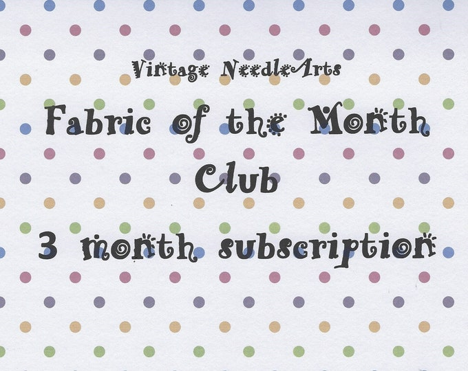 Fabric of the Month Club 3 month subscription