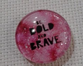 Be Bold and Brave Needle Minder (0204)