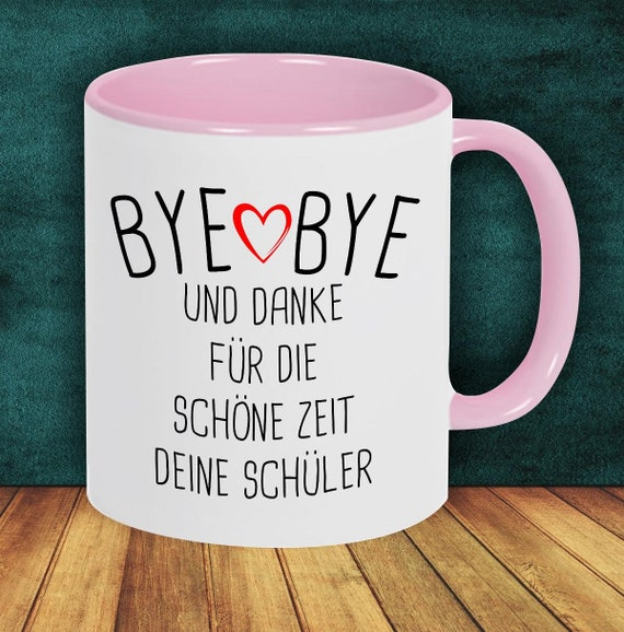 Kaffeepott cup coffee cup Bye Bye and Thank you for the lovely time your student gift to teacher/school