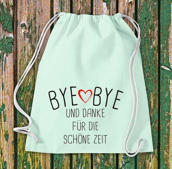 Gym bag Bye Bye and thank you for the beautiful time gift cotton