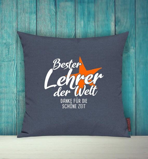 """Kissenhülle Sofa Kissen """"Bester Lehrer der Welt Dane für die schöne Zeit"""" Sofakissen Deko Couch Kuschelkissen"""