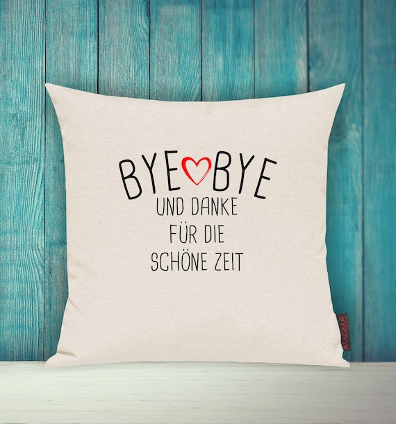 "Cushion Cover Sofa Pillow ""Bye Bye and Thank You for the Beautiful Time"" Sofa Pillow Deco Couch Cuddly Pillow"