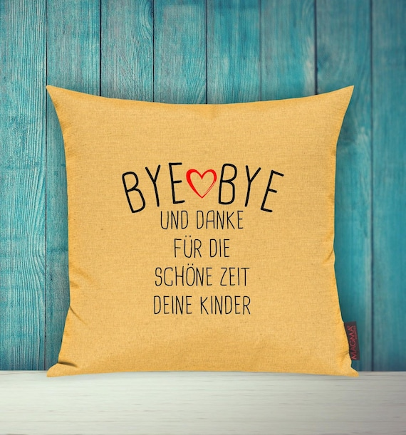 "Cushion Cover Sofa Pillow ""Bye Bye and Thank You for The Beautiful Time Your Kids"" Sofa Pillow Deco Couch Cuddly Pillow"