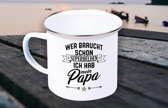 Enamel mug cup Who needs already superheroes I have my dad, uncle, godson, grandpa.... Gifts for the Love Family Coffee Tea