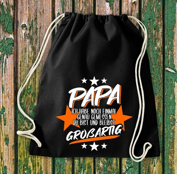 Gym bag, Dad I have once again measured exactly you are and remain GREAT ! Cotton Gymsack