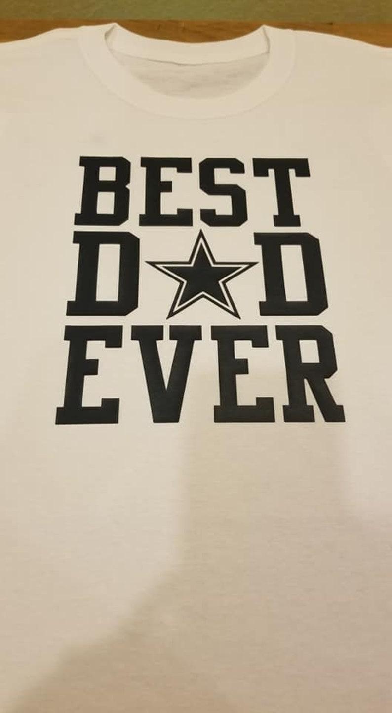 4b458ee0 Dallas cowboys shirt best dad ever dad shirt mens cowboys | Etsy