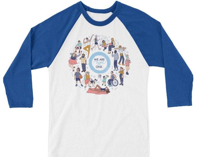 We Are Type One 3/4 sleeve raglan shirt