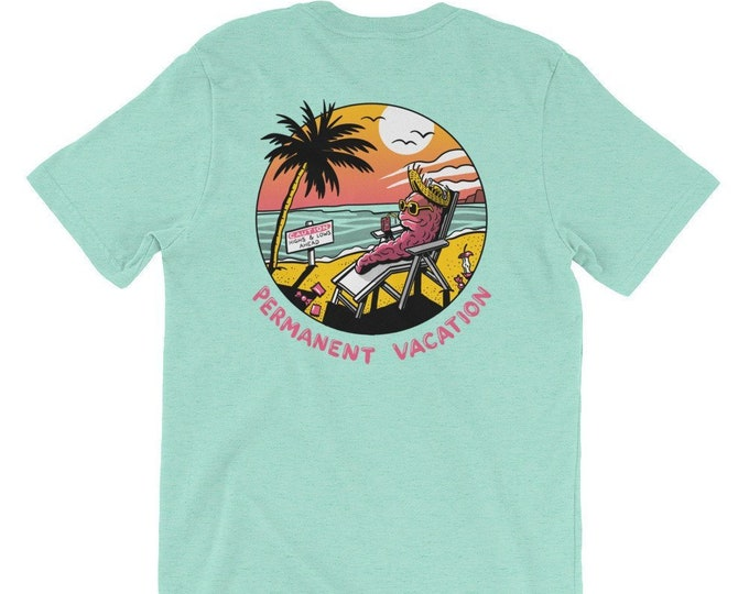 PERMANENT VACATION Short-Sleeve Unisex T-Shirt