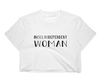 IN(sulin)DEPENDENT Women's Crop Top