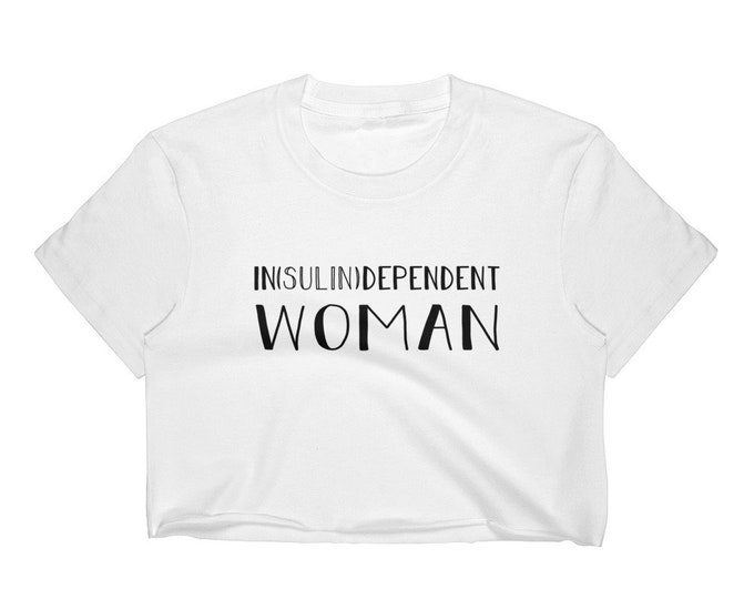 IN(sulin)DEPENDENT Women's Crop Top