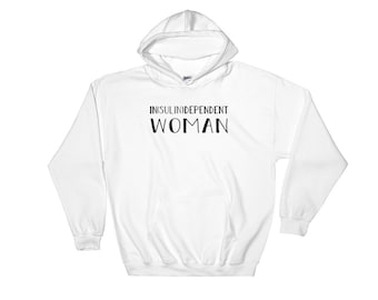 IN(sulin)DEPENDENT WOMAN Hooded Sweatshirt
