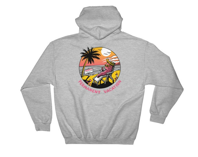PERMANENT VACATION Hooded Sweatshirt
