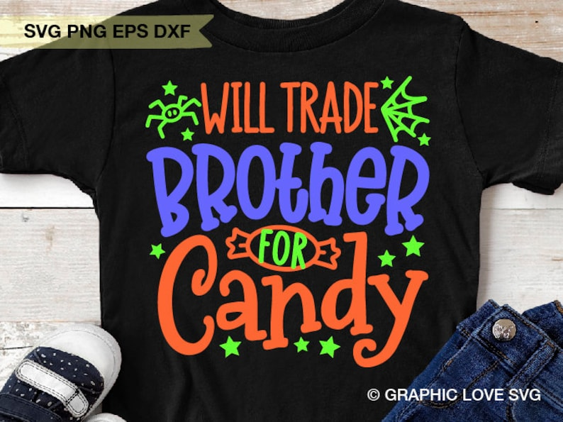 Svg Halloween Kids Shirt Svg Funny Halloween Sibling Brother Sister Png Will Trade Brother For Candy Svg Dxf Cut File Eps
