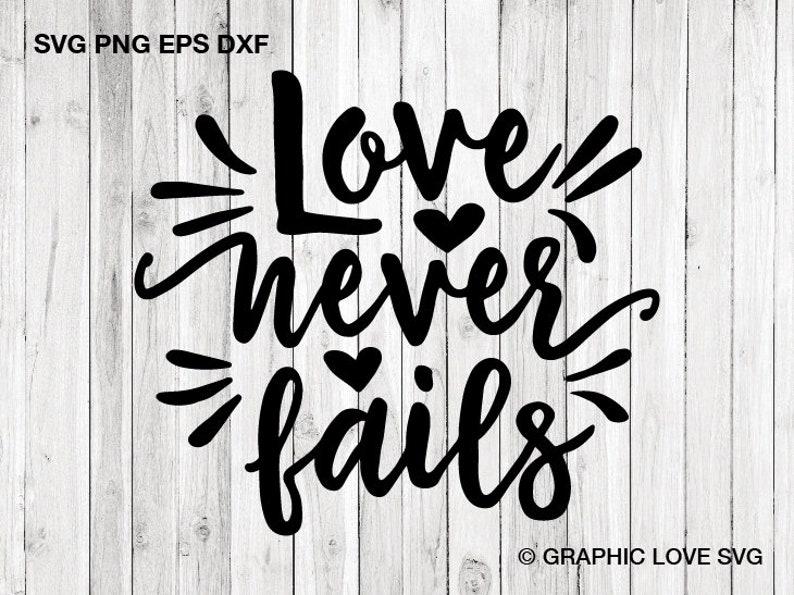 Download Love never fails svg Bible Verse svg cut file Valentines ...