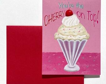 Cherry on Top Valentines Card, cute greeting card, sundae, ice cream, love, friendship, sweet