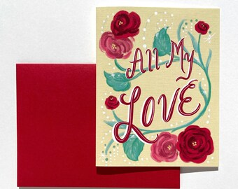 All My Love Greeting Card, Love Card, Anniversary Card, Valentine's Day card, Roses, Flowers, Love