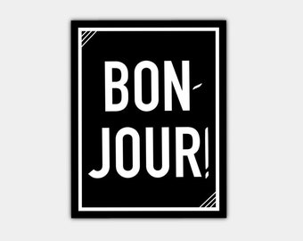 French Art Print, Bonjour art print, French Quotes, Entryway Art, French Modern, Classic French, Black and White