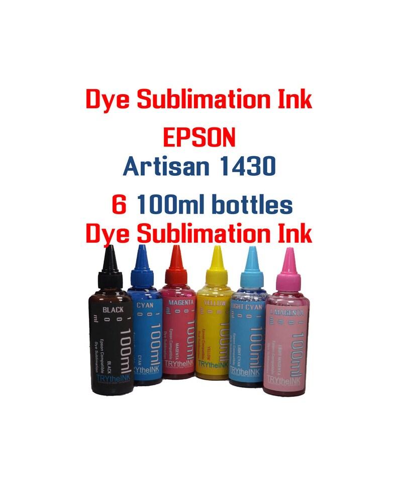 Dye Sublimation Ink - Epson Artisan 1430 printer - 6 100ml bottles  Sublimation ink