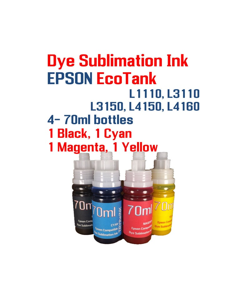 Dye Sublimation Ink - Epson EcoTank L1110 L3110 L3150 L4150 L4160 printers  - 4 70ml bottles Sublimation ink
