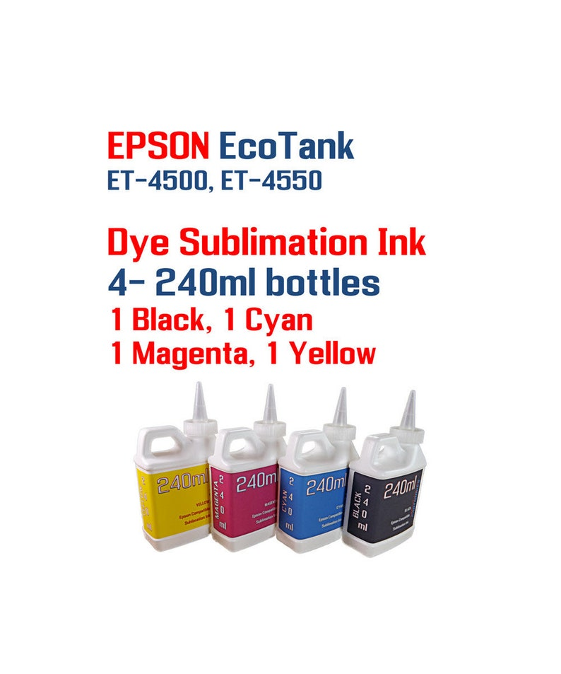 Dye Sublimation Ink - Epson EcoTank ET-4500 ET-4550 ET-16500 printers - 4-  240ml bottles Dye Sublimation ink - Heat Transfer printing