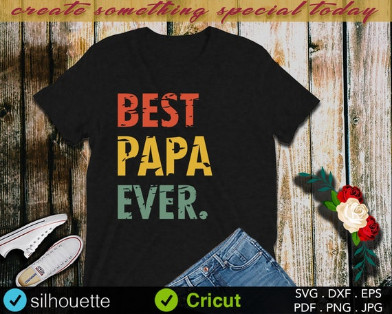 Best Papa Ever Svg Daddy Svg Father Distressed Vintage Etsy