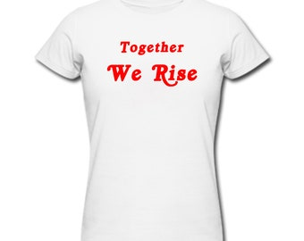 Together We Rise T-Shirt International Women s Day e5e5b8db7