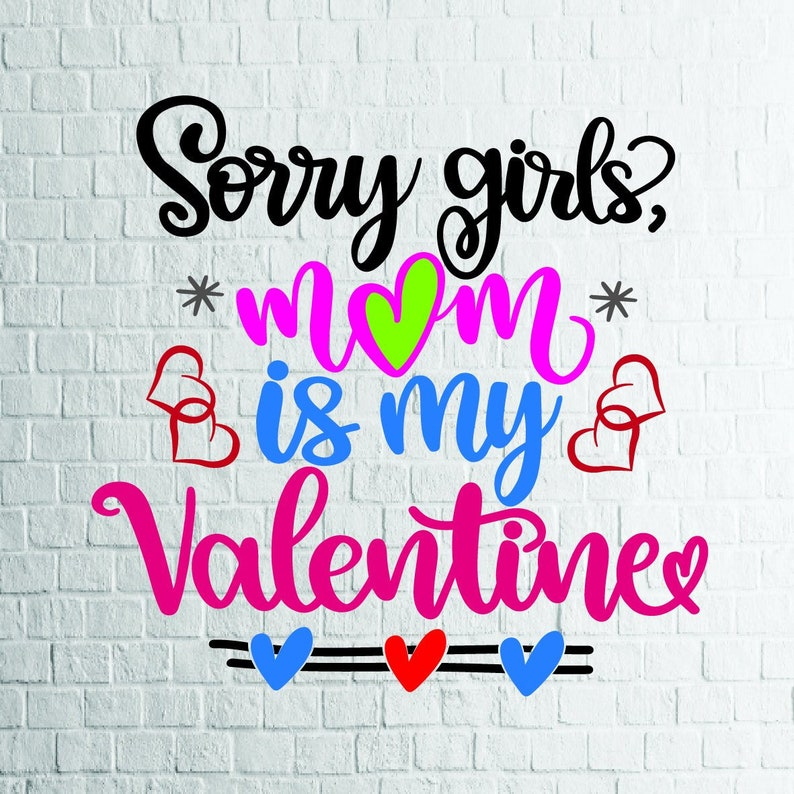 BUY 3 GET 1 FREE   Sorry Girls, Mom Is My Valentine Svg, Valentine Svg,  Files For Cricut,Cutting,Print   etc,Files Download Svg,Dxf, Png,Eps