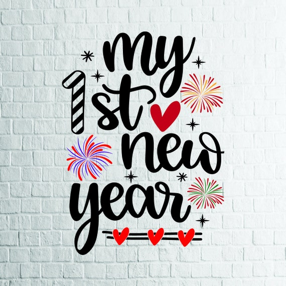 BUY 3 GET 1 FREE   My 1st New Year Svg, New Year Svg, Valentine Svg, Files  For Cricut, Cutting, Print  etc, Files Download Svg, Dxf, Png,Eps