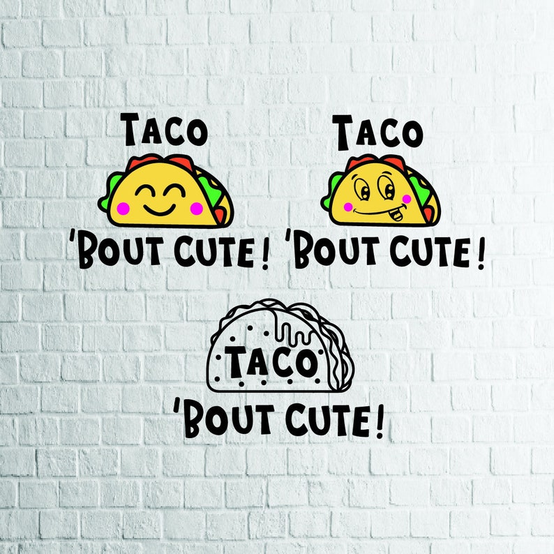 BUY 3 GET 1 FREE     3 Styles Taco 'Bout Cute Svg, Taco Svg Files For  Cricut, Cutting, Print   etc, Files Download Svg,Dxf,Png,Eps