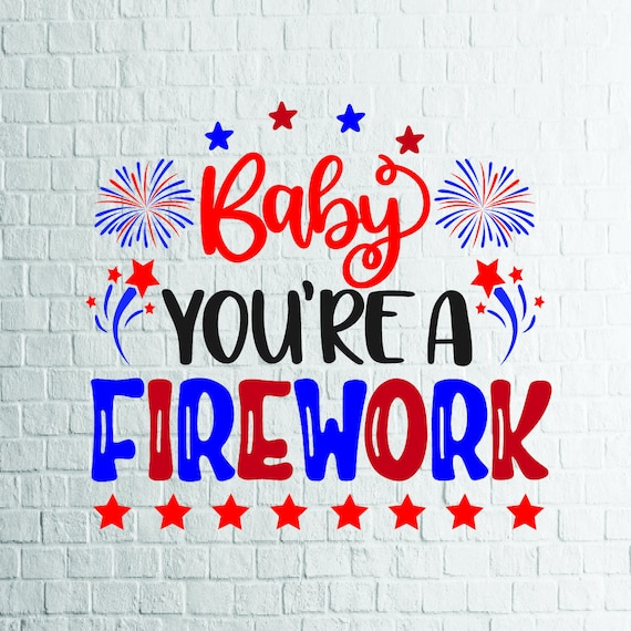 BUY 3 GET 1 FREE     Baby You're A Firework Svg, 4th Of July Svg, Files For  Cricut, Cutting,Print    etc, Files Download Svg, Dxf, Png, Epsg