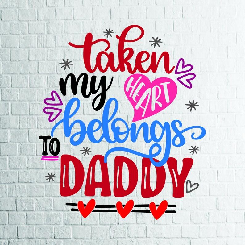 Buy 3 Get 1 Free Taken My Heart Belongs To Daddy Svg Etsy