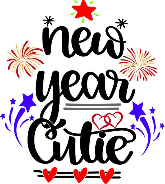 BUY 3 GET 1 FREE   New Year Cutie Svg,New Year Svg, Valentine Svg, Files  For Cricut, Cutting, Print   etc, Files Download Svg, Dxf, Png, Eps