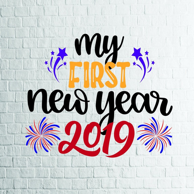 BUY 3 GET 1 FREE   2 Styles My First New Year 2019 Svg, New Year Svg, Files  For Cricut, Cutting, Print   etc, Files Download Svg,Dxf,Png,Eps
