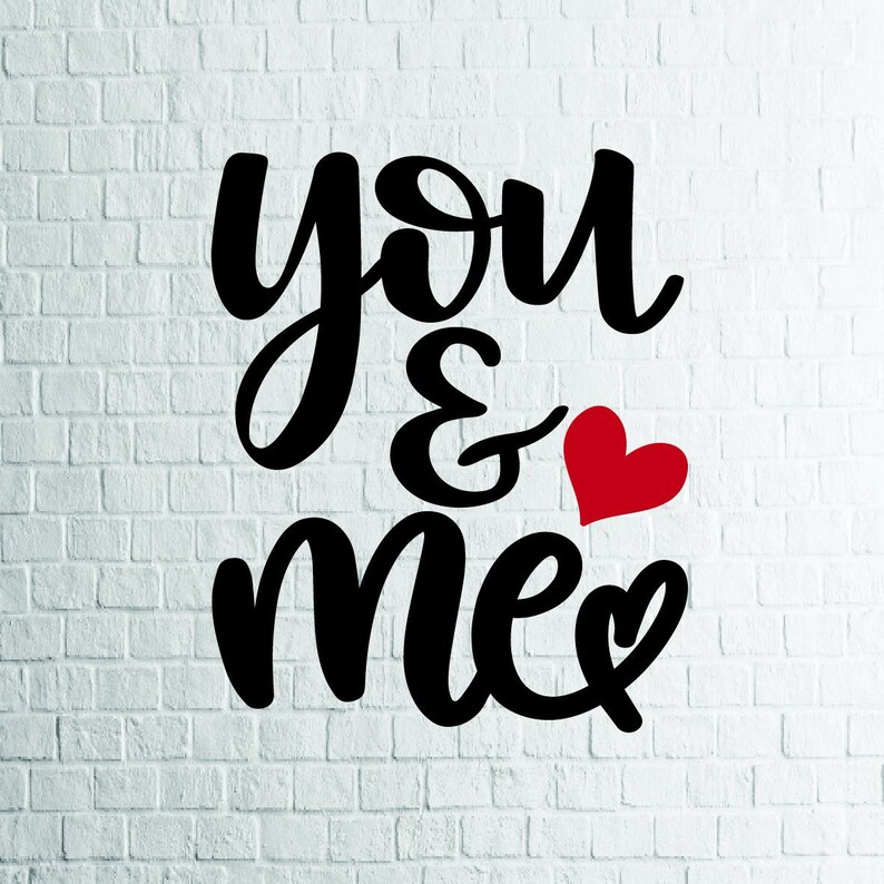 Buy 3 Get 1 Free You And Me 2 Svg Valentine Svg Files Etsy