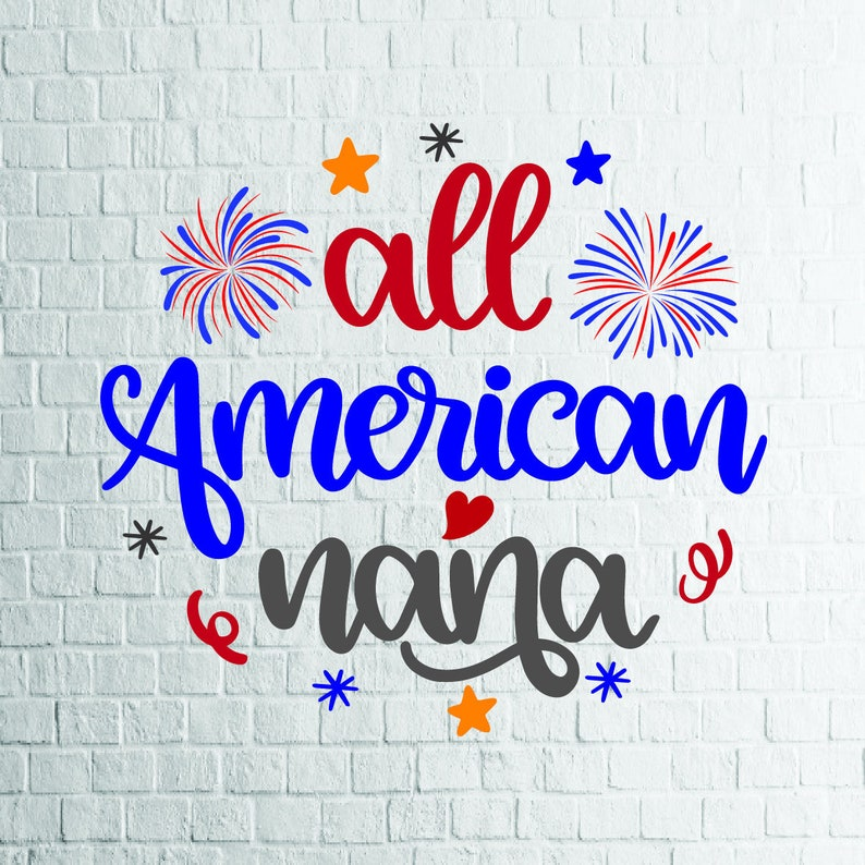 Buy 3 Get 1 Free All American Nana Svg 4th Of July Svg Etsy