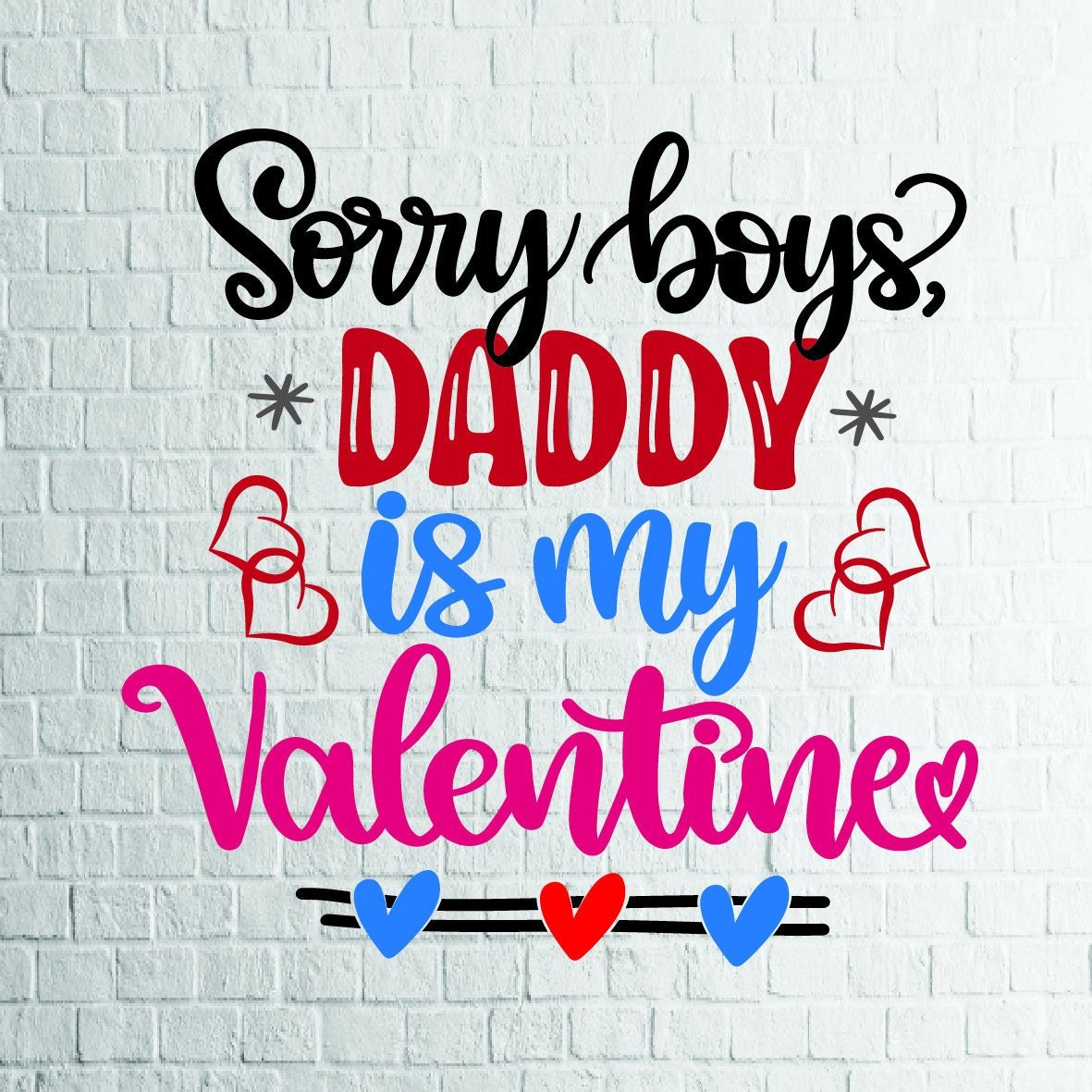Buy 3 Get 1 Free Sorry Boys Daddy Is My Valentine Svg Etsy