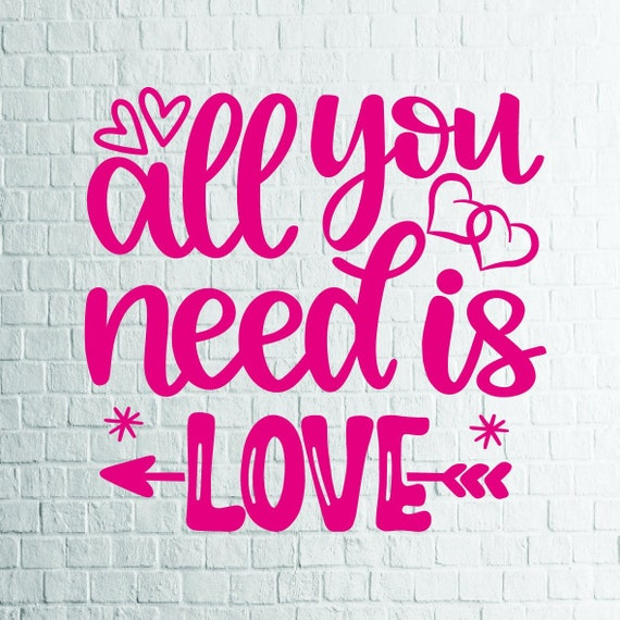 BUY 3 GET 1 FREE    All You Need is Love (1) Svg, Valentine Svg, Files For  Cricut, Cutting, Print     etc, Files Download Svg, Dxf, Png, Eps