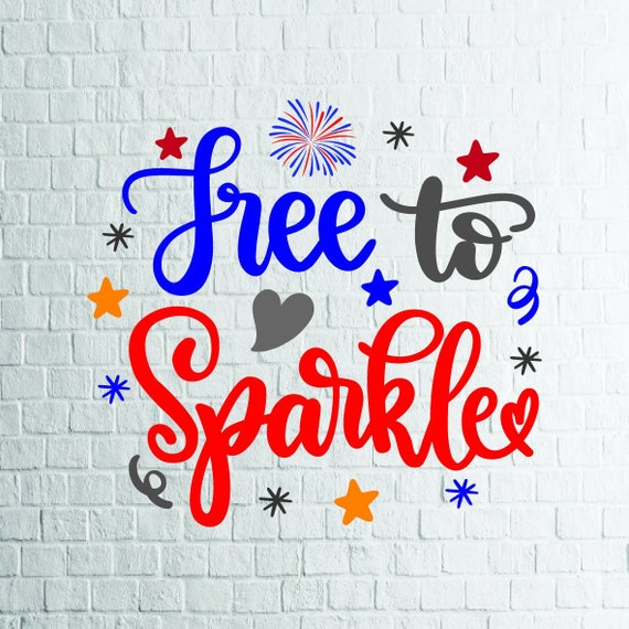 BUY 3 GET 1 FREE      Free To Sparkle (1) Svg, 4th Of July Svg, Files For  Cricut, Cutting, Print      etc, Files Download Svg, Dxf, Png, Eps