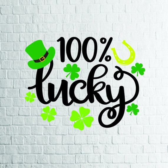 BUY 3 GET 1 FREE      100% Lucky (2) Svg, St  Patricks Day Svg, Files For  Cricut, Cutting, Print      etc, Files Download Svg, Dxf, Png, Eps