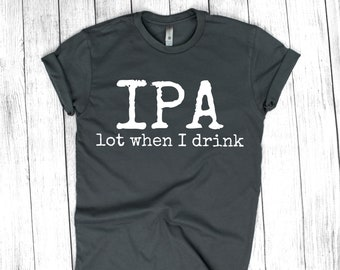 a6ccb0da88d IPA lot when I drink tee - beer, craft beer, brewery, baby shower, beer  gift, dad to be, beer lover, pint sized, ipa, baby shower gift